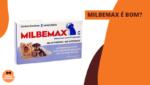 Vermífugo Milbemax é bom?